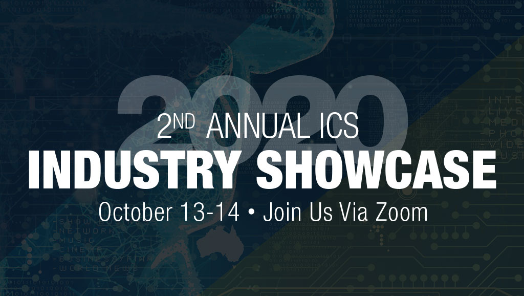2nd Annual ICS Industry Showcase - October 13 & 14 - Join Is Via Zoom